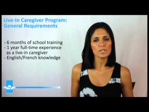 Canada Live in Caregiver General Requirements Video