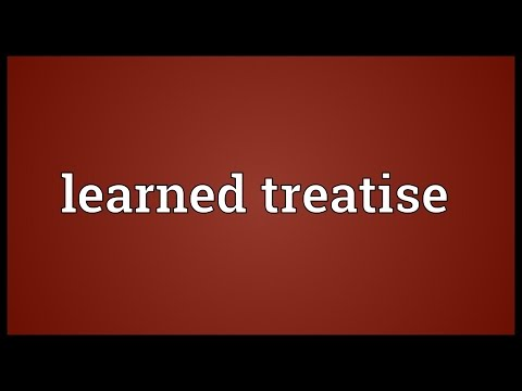 Learned treatise Meaning