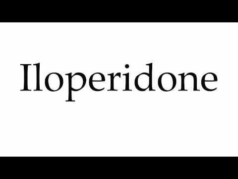 How to Pronounce Iloperidone