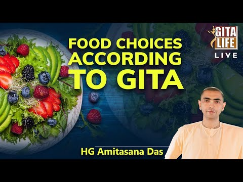 FOOD CHOICES ACCORDING TO GITA | HG AMITASANA DAS | GITA LIFE Live
