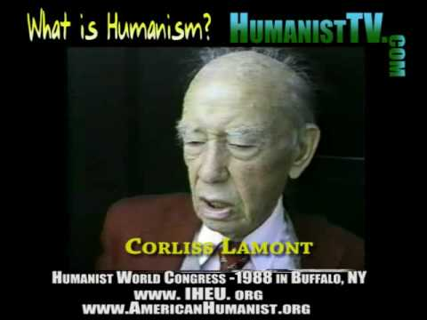 humanist - Corliss Lamont, author of The Philosophy of Humanism answers