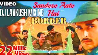 sandese aate hai ghar kab aaoge( Dholki Mix) Electric Mixing + Dj Lavkush Mixing