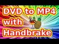 How to convert DVD to MP4 with Handbrake (Quick)