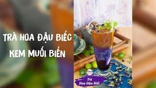 Cách làm trà hoa đậu biếc Macchiato - Kem muối biển