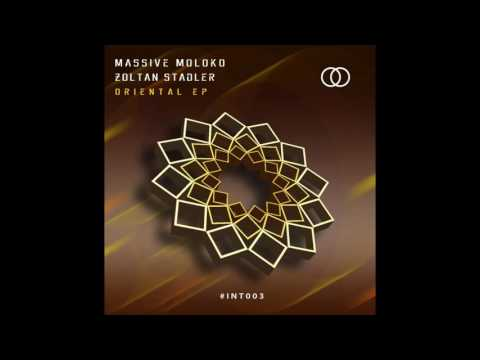 Massive Moloko & Zoltan Stadler - Oriental (Original Mix) | Intersection Records