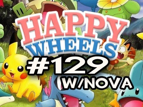 Happy Wheels w/Nova Ep.129 - POKEMON EDITION Pt.2 Video