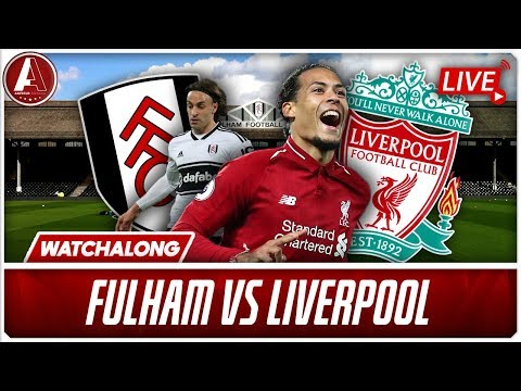 FULHAM VS LIVERPOOL LIVE WATCHALONG