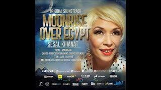 Nonton Sesal Khianat - Syaharani - OST Moonrise Over Egypt Film Subtitle Indonesia Streaming Movie Download