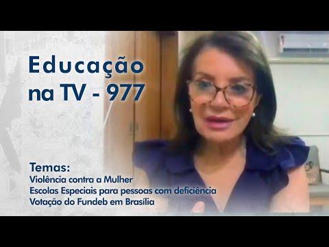 Violência contra a Mulher | Escolas Especiais para pessoas com deficiência | Votação do Fundeb em Brasília