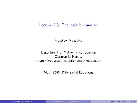Differential Equations, Lecture 2.8: The logistic equation