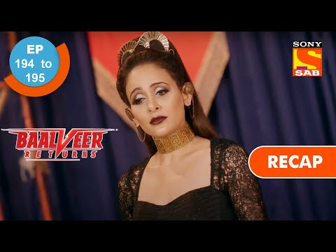 Baalveer Returns | बालवीर रिटर्न्स | Ep 194 & 195 | RECAP