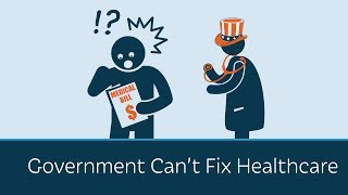 Government Can't Fix Healthcare