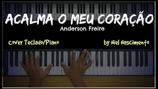 Download Lagu 🎹 Acalma o Meu Coração - Anderson Freire, Niel Nascimento - Teclado Cover Mp3