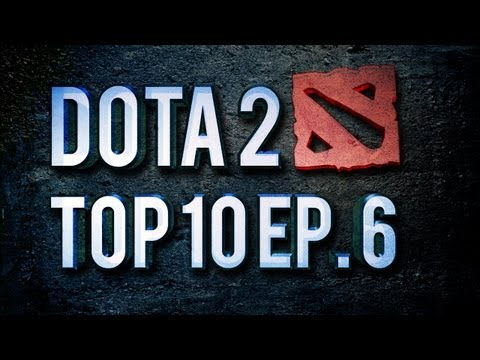 Dota 2 Top 10 Weekly Ep 6