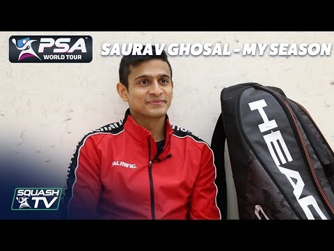 Squash: Saurav Ghosal - My Season