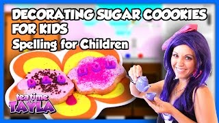 Decorating Sugar Cookies for Kids, Learn How to spell Mom and Dad