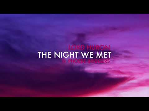 Lord Huron - The Night We Met  Ft. Phoebe Bridgers (lyrics)