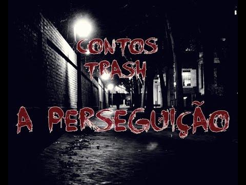 A Perseguição [Canal Mortalha: Contos Trash]