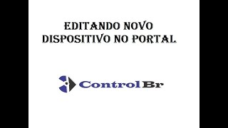 EDITANDO NOVO DISPOSITIVO NO PORTAL