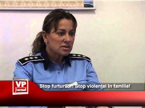 Stop furturilor! Stop violenţei în familie!
