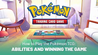 How to Play the Pokémon TCG: Abilities and Winning the Game by The Official Pokémon Channel