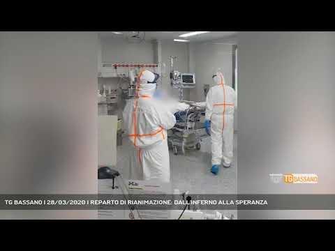 TG BASSANO | 28/03/2020 | REPARTO DI RIANIMAZIONE: DALL'INFERNO ALLA SPERANZA