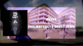 Video Phil May Grey & Dawey Janík - Waves