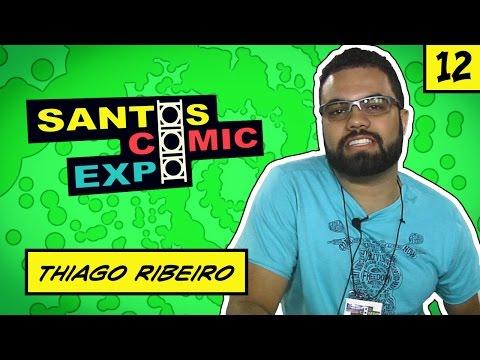 E12 THIAGO RIBEIRO | SANTOS COMIC EXPO 2014