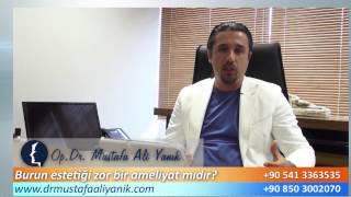 Op. Dr. Mustafa Ali Yanık burun estetiği zor bir ameliyatmıdır?