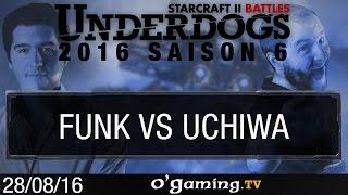 FunK vs Uchiwa - Underdogs 2016 S6 - Qualifier