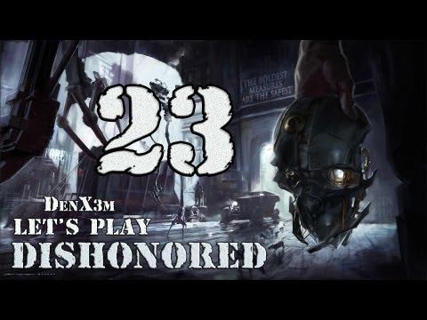 #23 Dishonored (Одна из трёх) Прохождение от DenX3m