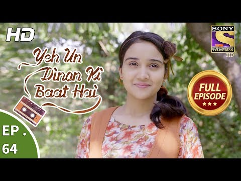 Yeh Un Dinon Ki Baat Hai - Ep 64 - Full Episode - 1st December, 2017