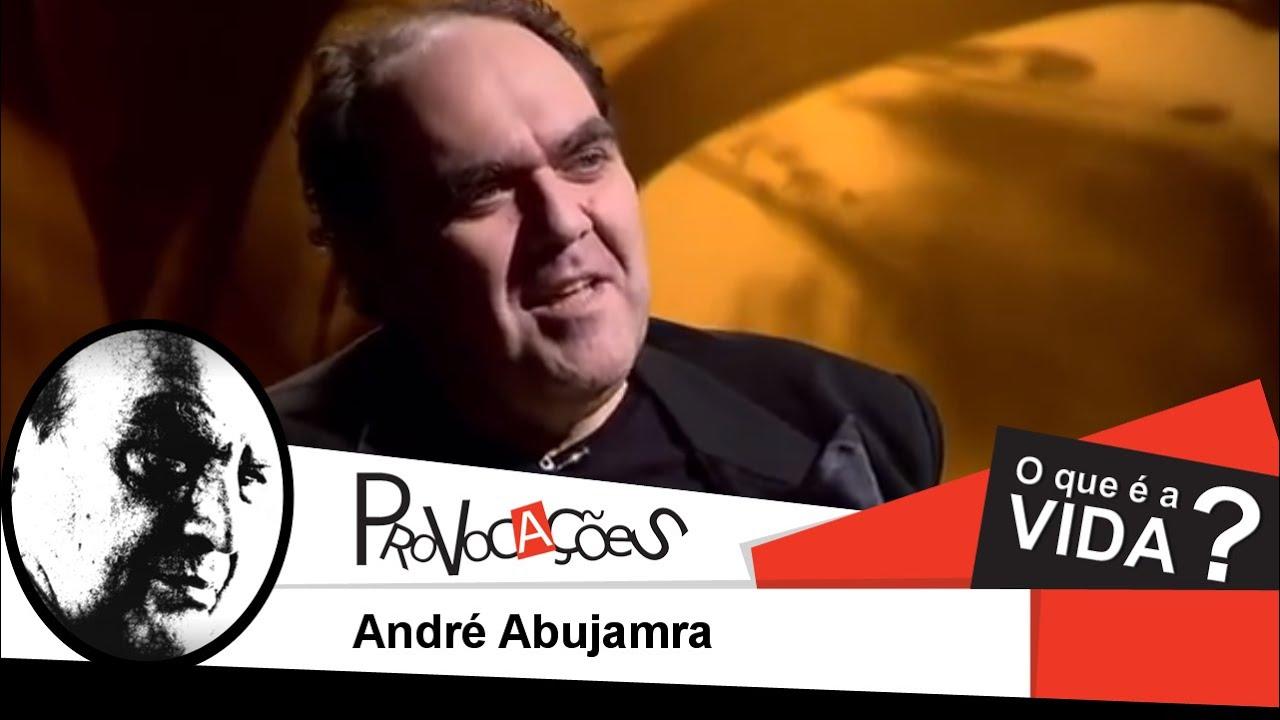 O que é a vida... - André Abujamra