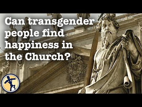 Can transgender people find happiness in the Church?