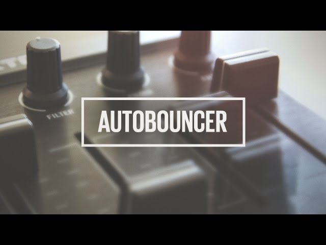 How To Use Traktor Pro Effects For Better Mixing: Autobouncer