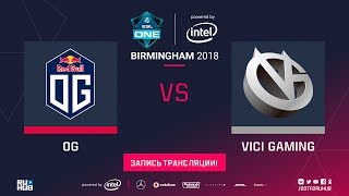 OG vs Vici Gaming, ESL One Birmingham [Maelstorm, Inmate]