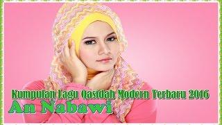 Kumpulan Lagu Qasidah Modern Terbaru 2016 An Nabawi