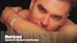MORRISSEY - Sweetie-Pie (Michael Farrell Version)