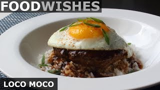 Loco Moco - Hawaiian Gravy Burger on Rice - Food Wishes by Food Wishes