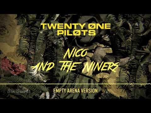 Nico And The Niners - twenty one pilots (Empty Arena Version)