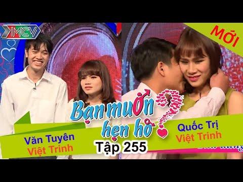 BẠN MUỐN HẸN HÒ Tập 255 FULL Văn Tuyên Việt Trinh và Quốc Trị Việt Trinh