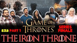 Game of Thrones - SERIES FINALE 8x6 The Iron Throne [Part 1] - GROUP REACTION!