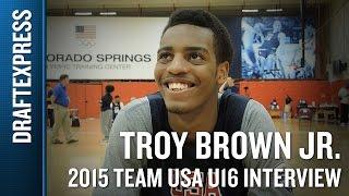 Troy Brown Jr 2015 Team USA U16 Interview - DraftExpress