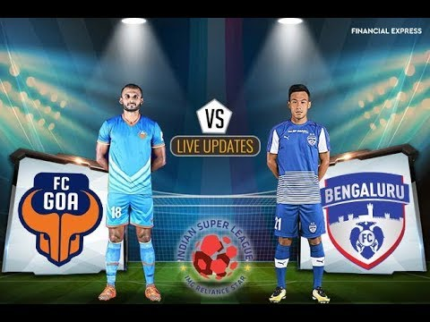 Live Goa Vs Bengaluru Date: 22 November 2018 India Super League