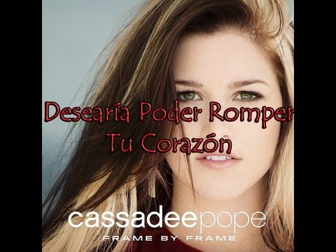I Wish I Could Break Your Heart – Cassadee Pope (Subtitulado al Español)
