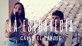 LA ESTRATEGIA  CALI Y EL DANDEE  Cover Carolina García