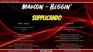 Madcon - Beggin' - Traduzione Italiano    Inglese (Testi paralleli)