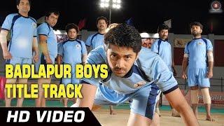 Badlapur Boys Official Video HD | Badlapur Boys