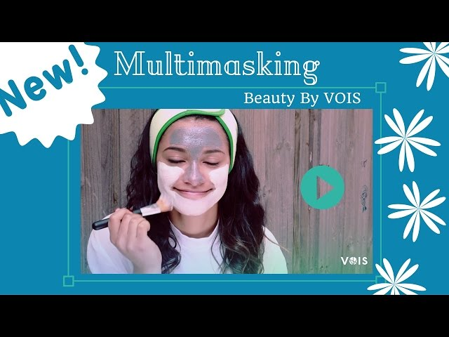 Multimasking: How do do it? – Beauty By VOIS