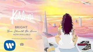 Kehlani - Bright [Official Audio]